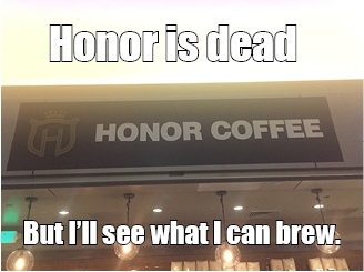 Honor-is-dead.jpg.6866d04280feb392aae97d2e773cf57c.jpg