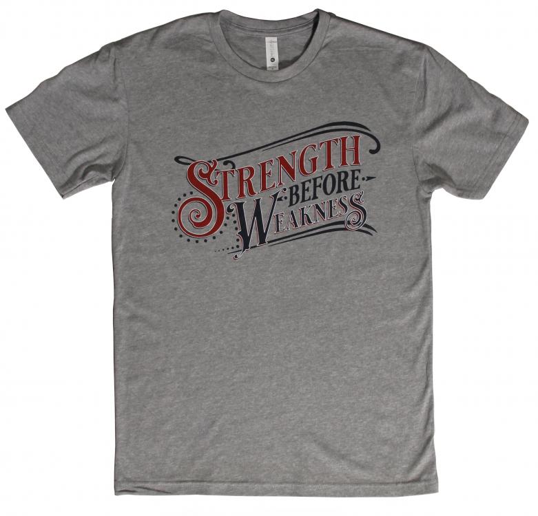 StrengthBeforeWeaknessShirt.png